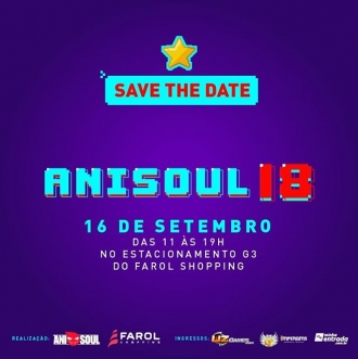 SAVE THE DATE: 16 de setembro de 2018! ????? ? ???? Ingressos:? ????UZ Games (Farol Shopping)? ????Imperiums Performance Computers (Farol Shopping)? ????Pela internet em bit.ly/Ingressos-AniSoul-2018